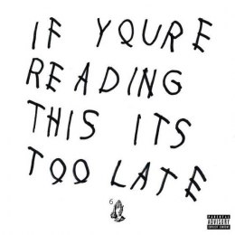 Drake - If You Reading This Its Too Late