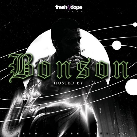 Fresh N Dope Mixtape Hosted By Bonson