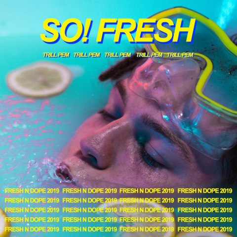 Trill Pem - So! Fresh